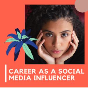 career as a social media Influencer