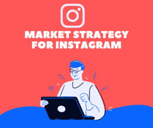 How to create marketing strategy for Instagram?